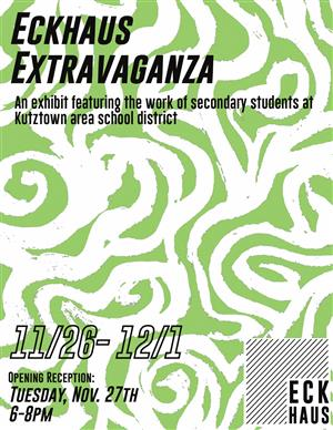 The Eckhaus Extravaganza - An Exhibition Featuring The Work Of Secondary Students At KASD