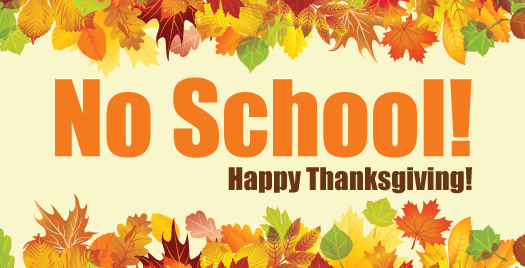 School Closed November 23 through November 27.
